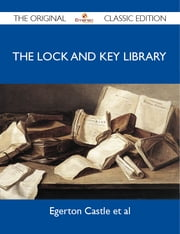 The Lock and Key Library - The Original Classic Edition ebook by al Egerton