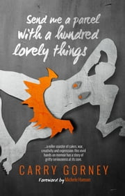 Send Me A Parcel With A Hundred Lovely Things ebook by Carry Gorney
