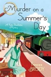 Murder on a Summer's Day - A Kate Shackleton Mystery ebook by Frances Brody