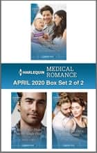 Harlequin Medical Romance April 2020 - Box Set 2 of 2 ebook by Caroline Anderson, Annie O'Neil, Susan Carlisle