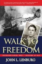 Walk to Freedom ebook by John  L. Lenburg,Jeff Lenburg