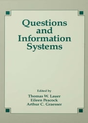 Questions and Information Systems ebook by Thomas W. Lauer,Eileen Peacock,Arthur C. Graesser