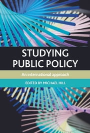 Studying public policy - An international approach ebook by Hill,Michael