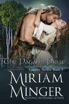 The Pagan's Prize ebook by Miriam Minger
