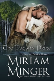 The Pagan's Prize - A Viking Romance ebook by Miriam Minger