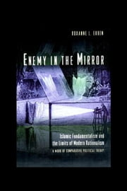 Enemy in the Mirror ebook by Euben, Roxanne Leslie