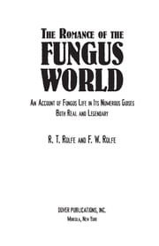 The Romance of the Fungus World ebook by R. T. and F. W. Rolfe