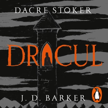 Dracul - The bestselling prequel to the most famous horror story of them all audiobook by Dacre Stoker,J. D. Barker