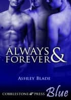 Always & Forever ebook by Ashley Blade