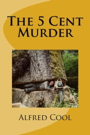 The 5 Cent Murder ebook by Alfred Cool