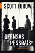 Ofensas pessoais ebook by Scott Turow