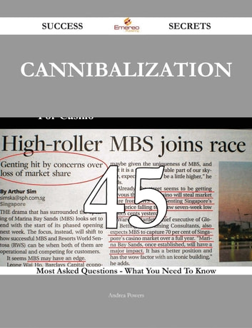 Cannibalization 45 Success Secrets - 45 Most Asked Questions On Cannibalization - What You Need To Know ebook by Andrea Powers