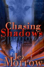 Chasing Shadows ebook by Morrow, Jez