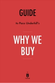 Guide to Paco Underhill's Why We Buy by Instaread ebook by Instaread