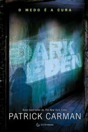 Dark Eden - O medo é a cura ebook by Patrick Carman, Eric Novello