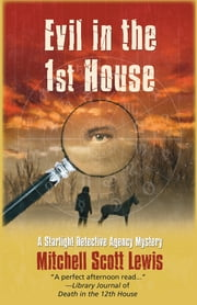 Evil in the 1st House - A Starlight Dectective Agency Mystery ebook by Mitchell Lewis
