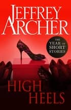 High Heels - The Year of Short Stories – May ebook by Jeffrey Archer