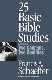 25 Basic Bible Studies ebook by Francis A. Schaeffer