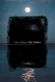 The Names - Poems ebook by Tim Lilburn