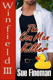 The Con Man Killer ebook by Sue Fineman