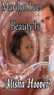 Beauty Is Alisha Hoover? ebook by Marilyn Lee