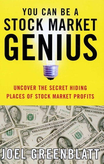 You Can Be a Stock Market Genius - Uncover the Secret Hiding Places of Stock Market P ebook by Joel Greenblatt