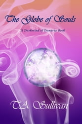 The Globe of Souls - Darkwind of Danaria, #2 ebook by TA Sullivan