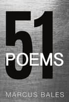 51 Poems ebook by Marcus Bales