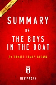 Summary of The Boys in the Boat - by Daniel James Brown | Includes Analysis ebook by Instaread Summaries
