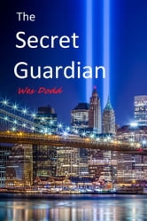 The Secret Guardian ebook by Wes Dodd