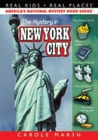 The Mystery in New York City eBook by Carole Marsh