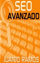 SEO avanzado ebook by Juanjo Ramos
