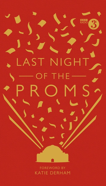 Last Night of the Proms - An Official Miscellany ebook by