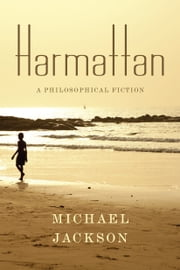 Harmattan - A Philosophical Fiction ebook by Michael Jackson