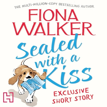 Sealed with a Kiss: Exclusive Short Story audiobook by Fiona Walker