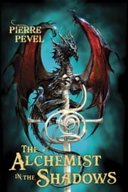 The Alchemist in the Shadows ebook by Pierre Pevel, Tom Clegg