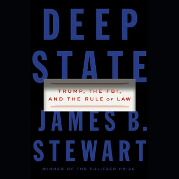 Deep State - Trump, the FBI, and the Rule of Law audiobook by James B. Stewart