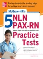 McGraw-Hill's 5 NLN PAX-RN Practice Tests ebook by Joseph Brennan
