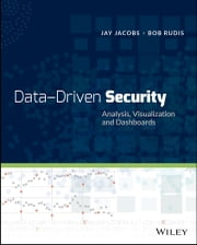 Data-Driven Security - Analysis, Visualization and Dashboards ebook by Jay Jacobs,Bob Rudis
