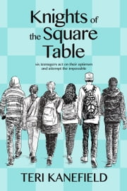 Knights of the Square Table ebook by Teri Kanefield