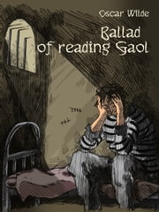 Ballade of reading Gaol ebook by Oscar Wilde