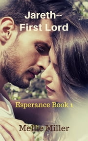 Jareth, First Lord: Esperance Book 1 ebook by Mellie Miller