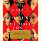 The Malice of Fortune audiobook by Michael Ennis