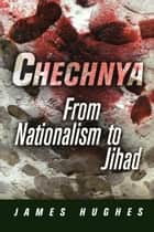 Chechnya ebook by James Hughes