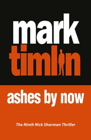 Ashes By Now ebook by Mark Timlin