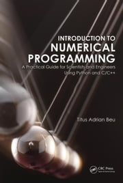 Introduction to Numerical Programming: A Practical Guide for Scientists and Engineers Using Python and C/C++ ebook by Kobo.Web.Store.Products.Fields.ContributorFieldViewModel