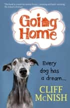 Going Home: Every Dog has a Dream ebook by Cliff McNish