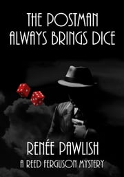 The Postman Always Brings Dice ebook by Renee Pawlish