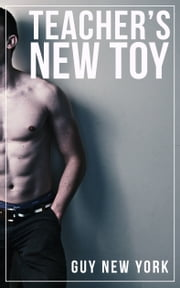 Teacher's New Toy ebook by Guy New York