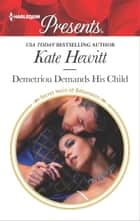 Demetriou Demands His Child - A Secret Baby Romance eBook by Kate Hewitt